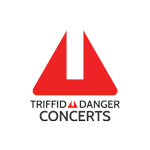 Triffid And Danger Concerts